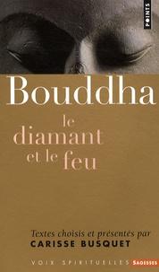 Carisse Busquet - Bouddha - Le diamant et le feu.