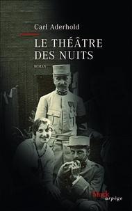 Carl Aderhold - Le Théâtre des nuits.