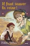 Carl Aderhold et Michèle Lancina - Une aventure de Brutus et d'Héloïse de Saint-Phalle Tome 1 : Il faut sauver la reine !.