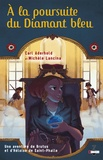 Carl Aderhold et Michèle Lancina - Une aventure de Brutus et d'Héloïse de Saint-Phalle Tome 2 : A la poursuite du Diamant bleu.