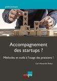 Carl-Alexandre Robyn - Accompagnement des startups ? - Méthodes et outils à l'usage des praticiens ! Des propositions inédites pour rebattre les cartes du marché florissant de l'accompagnement des startups.