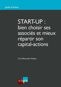 Carl-Alexandre Robyn - Start-up : bien choisir ses associés et mieux répartir son capital-actions.