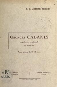 Carl Antoine Pierson et Angelo Hesnard - Georges Cabanis, psycho-physiologiste et sénateur - Un précurseur de la réforme des études médicales au lendemain de la Révolution française.
