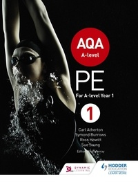 Carl Atherton et Symond Burrows - AQA A-level PE Book 1 - For A-level year 1 and AS.