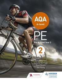 Carl Atherton et Symond Burrows - AQA A-level PE Book 2 - For A-level year 2.