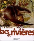 Carl Brenders et Michel Cuisin - Les animaux des lacs et des rivières.