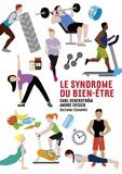 Carl Cederström et André Spicer - Le syndrome du bien-être.