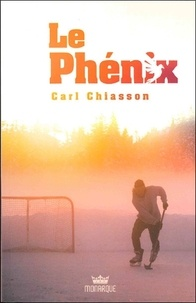 Carl Chiasson - Le Phénix.