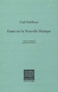 Carl Dahlhaus - Essais sur la Nouvelle Musique.