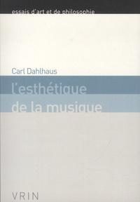 Carl Dahlhaus - L'esthétique de la musique.
