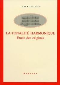 Carl Dahlhaus - La tonalité harmonique. - Etude des origines.