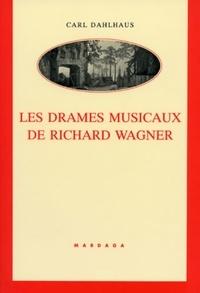Carl Dahlhaus - Les drames musicaux de Richard Wagner.