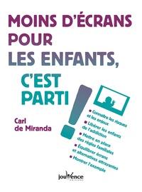 Carl de Miranda - Moins d'écrans pour les enfants, c'est parti !.
