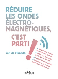 Carl de Miranda - Réduire les ondes éléctromagnétiques c'est parti !.