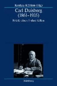 Carl Duisberg (1861-1935) - Briefe eines Industriellen.