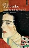 Carl-E Schorske - Vienne fin de siècle - Politique et culture.