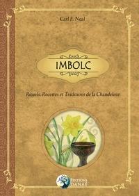 Carl F Neal - Imbolc - Rituels, recettes et traditions de la Chandeleur.