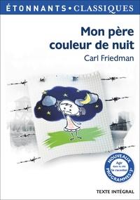 Carl Friedman - Mon père couleur de nuit.