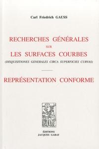 Recherches générales sur les surfaces courbes- Représentation conforme - Carl-Friedrich Gauss pdf epub