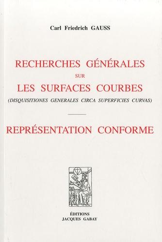 Carl-Friedrich Gauss - Recherches générales sur les surfaces courbes - Représentation conforme.