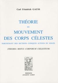 Carl Friedrich Gauss - Théorie du mouvement des corps célestes parcourant des sections coniques autour du soleil - Theoria motus corporum coelestium.