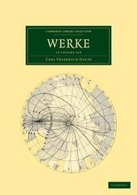 Carl Friedrich Gauss - Werke - Pack en 14 volumes : Volumes 1 à 9, Volume 10 parties 1 et 2, Volume 11 parties 1 et 2, Volume 12.