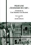 """Carl-Friedrich von Rumohr et Michel Espagne - Pour une """" économie de l'art """" - L'itinéraire de Carl Friedrich von Rumohr."""