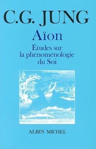 Carl-Gustav Jung - Aïon - Études sur la phénoménologie du soi.