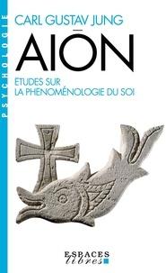 Carl Gustav Jung - Aïon - Études sur la phénoménologie du Soi.