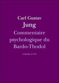 Carl Gustav Jung et C. G. Jung - Commentaire psychologique du Bardo-Thodol.