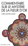 Carl Gustav Jung - Commentaire sur le mystère de la fleur d'or.