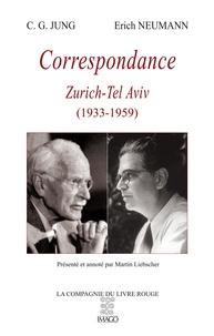 Carl Gustav Jung et Erich Neumann - Correspondance - Zurich-Tel Aviv (1933-1959).