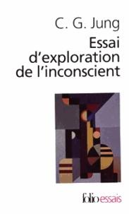 Carl-Gustav Jung - Essai d'exploration de l'inconscient.