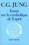 Carl-Gustav Jung - Essais sur la symbolique de l'esprit.