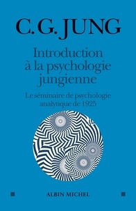 Carl Gustav Jung - Introduction à la psychologie jungienne - Le séminaire de psychologie analytique de 1925.