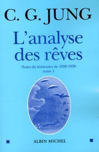 Carl-Gustav Jung - L'analyse des rêves - Tome 1, Notes du séminaire de 1928-1930.