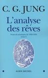 Carl-Gustav Jung - L'analyse des rêves - Tome 2, Notes du séminaire de 1928-1930.