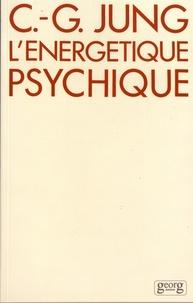 Carl Gustav Jung - L'énergétique psychique.