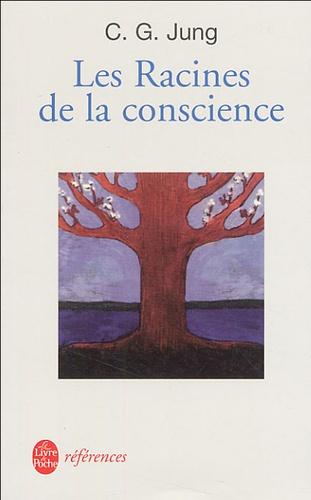 Carl-Gustav Jung - Les racines de la conscience - Etudes sur l'archétype.