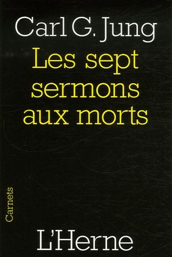 Carl-Gustav Jung - Les sept sermons aux morts - Et autres textes.