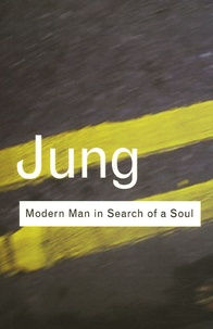 Carl-Gustav Jung - Modern Man in Search of a Soul.