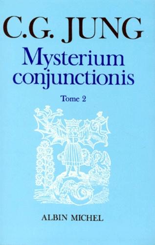 Carl-Gustav Jung - Mysterium conjunctionis - Etudes sur la séparation et la réunion des opposées physiques dans l'alchimie, Tome 2.