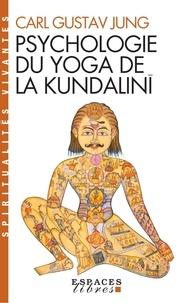 Carl Gustav Jung - Psychologie du yoga de la Kundalinî.