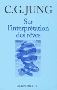 Carl-Gustav Jung - Sur l'interprétation des rêves.