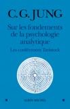 Carl-Gustav Jung - Sur les fondements de la psychologie analytique - Les conférences Tavistock.