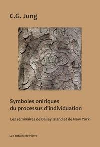 Carl Gustav Jung - Symboles oniriques du processus d'individuation - Les séminaires de Bailey Island et de New York.