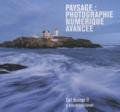 Carl Heilman - Paysage : photographie numérique avancée.