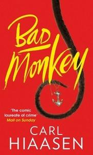 Carl Hiaasen - Bad Monkey.