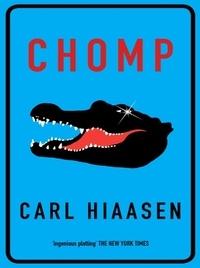 Carl Hiaasen - Chomp.