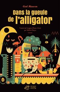Carl Hiaasen - Dans la gueule de l'alligator.